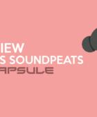 SoundPEATS True Capsule Opiniones