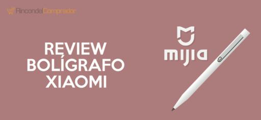 Bolígrafo Xiaomi Mijia Opiniones