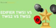 Edifier TWS1 vs TWS2 vs TWS5