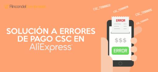 Solucionar Errores CSC AliExpress Pago
