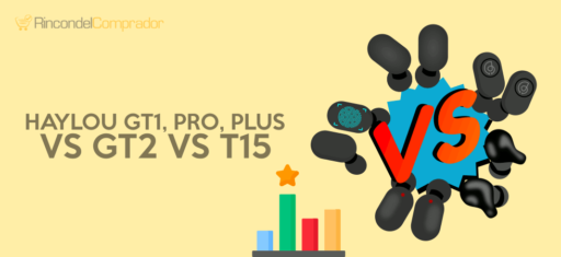 Haylou GT1 vs Pro vs Plus vs GT2 y T15