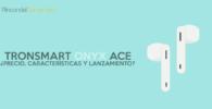 Onyx Ace Tronsmart Precio y Características