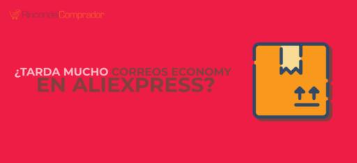 Tarda mucho Correos Economy en AliExpress