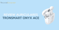 Tronsmart Onyx Ace Opiniones