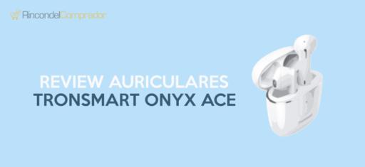 Tronsmart Onyx Ace Opiniones