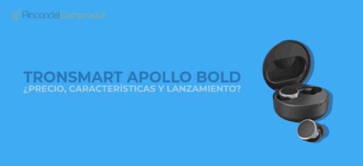 Caracteristicas Tronsmart Apollo Bold