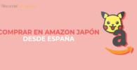 Como comprar en Amazon Japon desde Espana