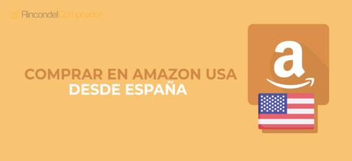 Comprar Amazon USA desde Espana