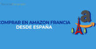 Como comprar en Amazon Francia desde España